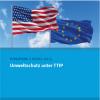 """Broschüre """"Umweltschutz unter TTIP"""" des Umweltbundesamtes"""